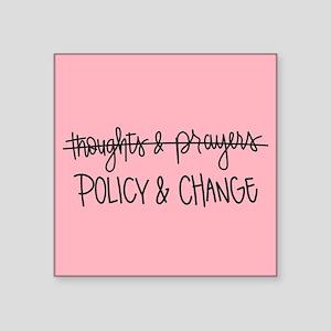 "Policy & Change Square Sticker 3"" x 3"""