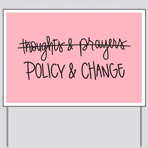Policy & Change Yard Sign