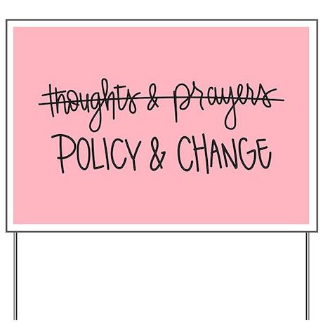 Policy & Change Yard Sign