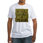 Will Work 4 Peace Fitted T-Shirt