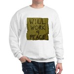 Will Work 4 Peace Sweatshirt