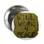 """Will Work 4 Peace 2.25"""" Button (10 pack)"""