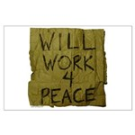 Will Work 4 Peace Large Poster