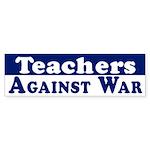 Teachers Against War bumper sticker