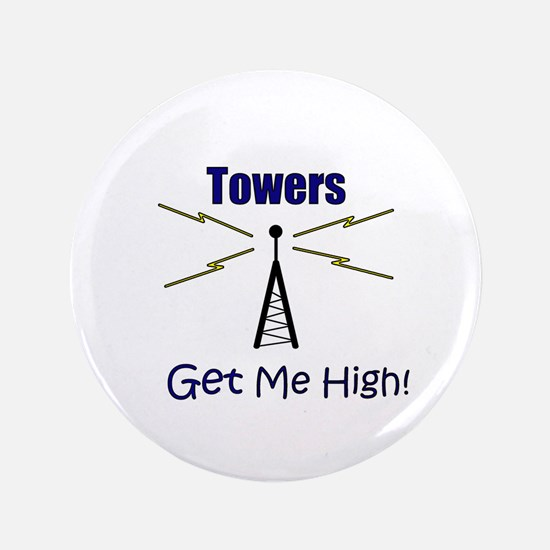 "Towers Make Me High! 3.5"" Button"