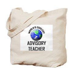 World's Coolest ADVISORY TEACHER Tote Bag