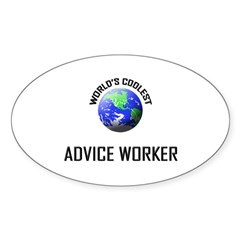 World's Coolest ADVICE WORKER Oval Decal