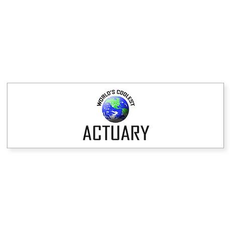 World's Coolest ACTUARY Bumper Sticker