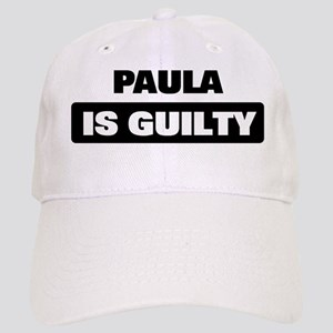 PAULA is guilty Cap