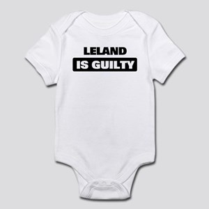 LELAND is guilty Infant Bodysuit