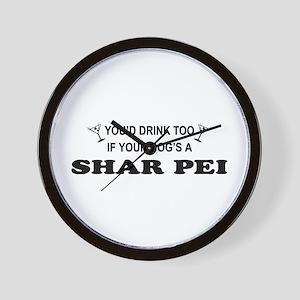Shar Pei You'd Drnk Too Wall Clock