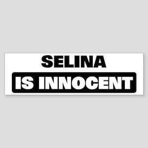 SELINA is innocent Bumper Sticker