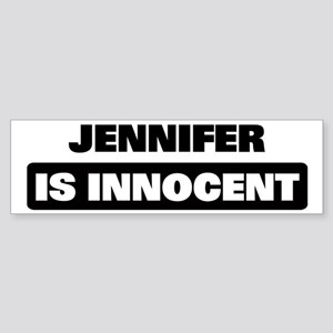 JENNIFER is innocent Bumper Sticker