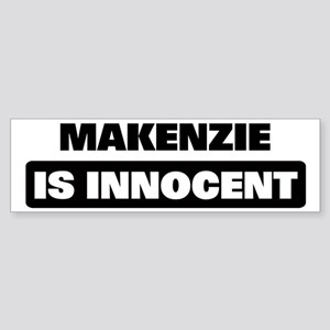 MAKENZIE is innocent Bumper Sticker