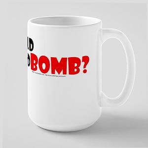 Who Would Muhammad Bomb?  Large Mug