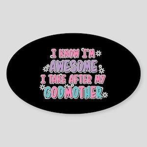 Take After My Godmother Sticker (Oval)