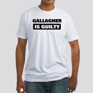 GALLAGHER is guilty Fitted T-Shirt