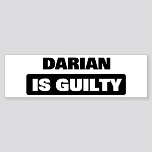 DARIAN is guilty Bumper Sticker