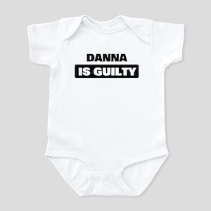 DANNA is guilty Infant Bodysuit