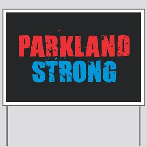 Parkland Strong Yard Sign
