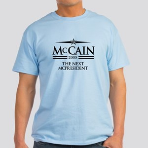 McCain 2008: The next McPresident Light T-Shirt