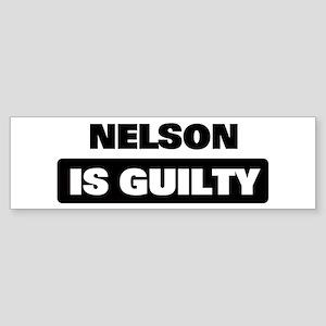NELSON is guilty Bumper Sticker