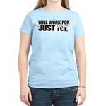 Will Work for Just Ice Women's Pink T-Shirt
