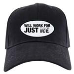 Will Work for Just Ice Black Cap