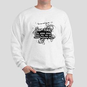One Toke Sweatshirt