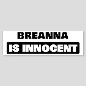 BREANNA is innocent Bumper Sticker