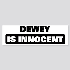 DEWEY is innocent Bumper Sticker