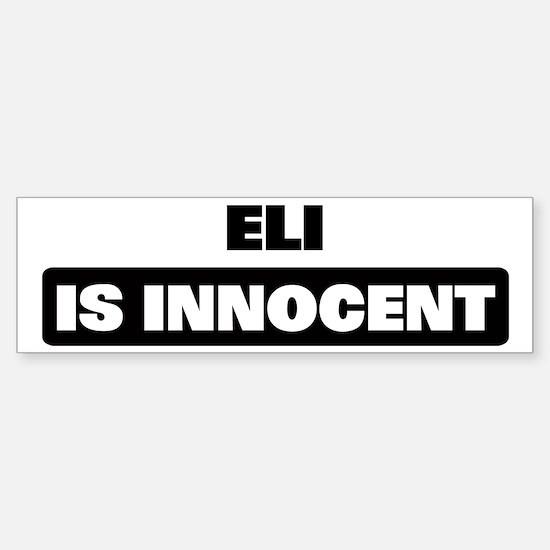ELI is innocent Bumper Bumper Bumper Sticker