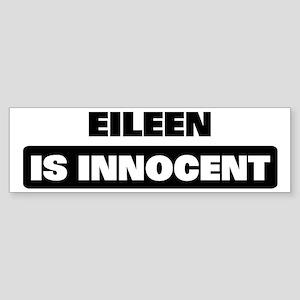 EILEEN is innocent Bumper Sticker