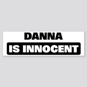 DANNA is innocent Bumper Sticker