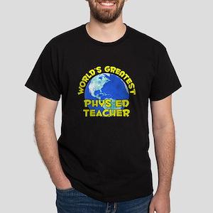 World's Greatest Phys .. (D) Dark T-Shirt
