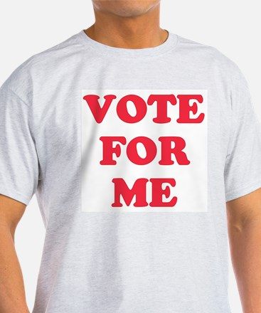 VOTE FOR ME Ash Grey T-Shirt