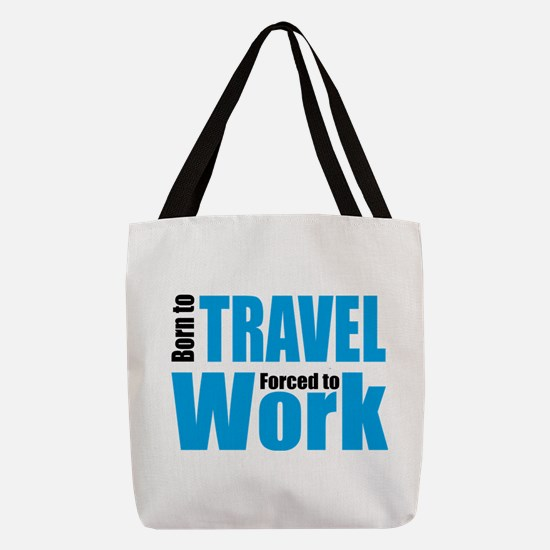 Born to travel forced to work Polyester Tote Bag