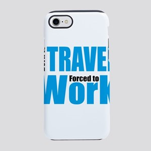 Born to travel forced to wor iPhone 8/7 Tough Case