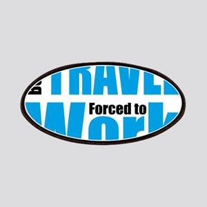 Born to travel forced to work Patch