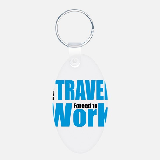 Born to travel forced to wor Keychains