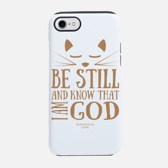 Be still and know that I am iPhone 8/7 Tough Case