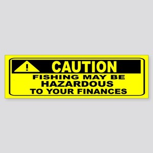 CAUTION- FISHING MAY BE HAZARDOUS 2 YOUR FINANCES!