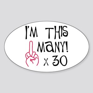 30th Birthday Middle Finger Salute! Oval Sticker