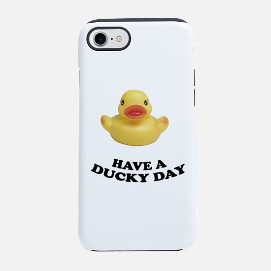 Have A Ducky Day iPhone 8/7 Tough Case