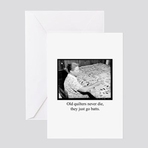 Old Quilters Never Die Greeting Card