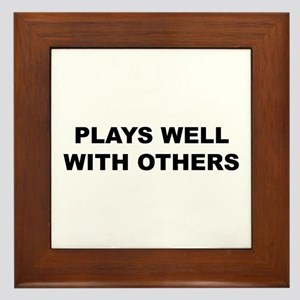 Plays Well With Others Framed Tile