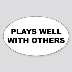 Plays Well With Others Oval Sticker