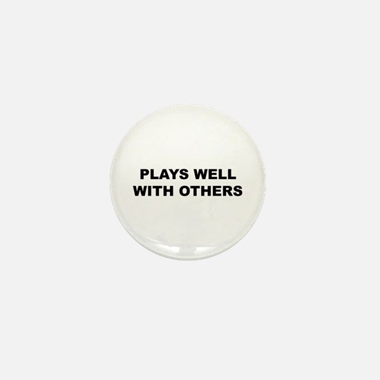 Plays Well With Others Mini Button