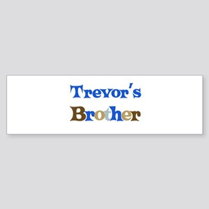 Trevor's Brother Bumper Sticker