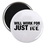 Will Work for Just Ice Magnet